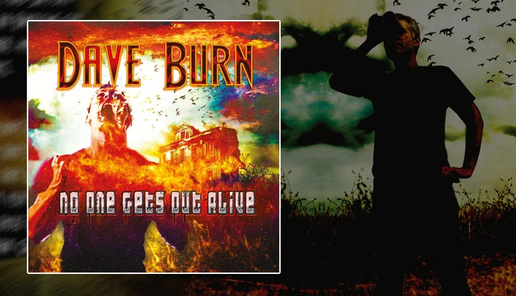 <i>No One Gets Out Alive</i><span>Dave Burn</span>